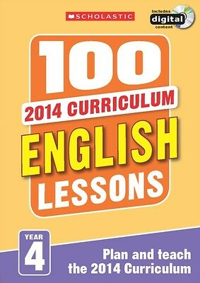 100 English Lessons: Year 4 (100 Lessons - 2014 Curriculum) (Pape. 9781407127620
