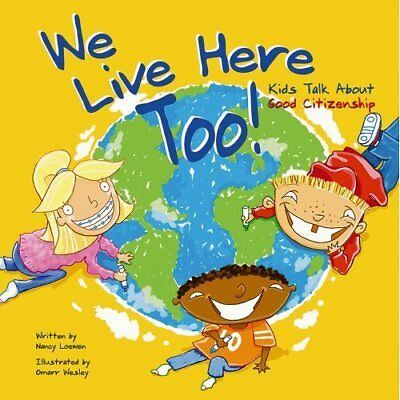 We Live Here Too: Kids Talk about Good Citizenship - Paperback NEW Loewen, Nancy
