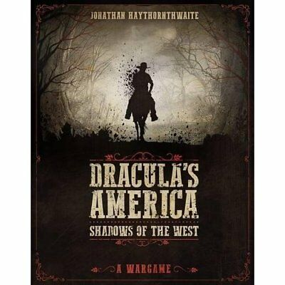 Dracula's America: Shadows of the West: A Wargame - Hardcover NEW Haythornthwait