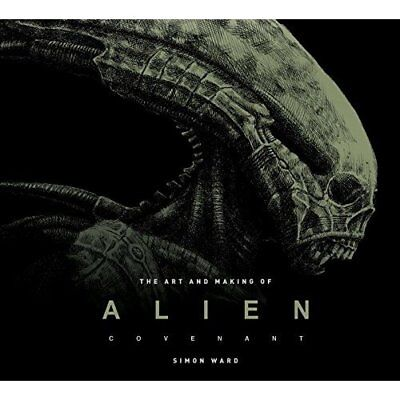The Art and Making of Alien: Covenant - Hardcover NEW Ward, Simon