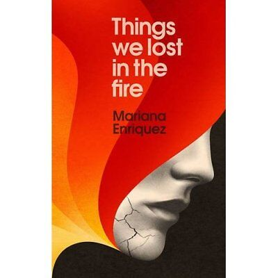 The Things We Lost in the Fire - Paperback NEW Enriquez, Maria 06/04/2017