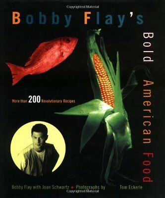 Bold American Cooking: More Than 200 Revolutionary Recipes,HB,Bobby Flay, Joan