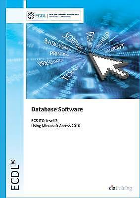 ECDL Syllabus 5.0 Module 5 Using Databases with Access 2010,PB,CIA Training Ltd