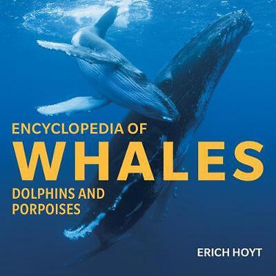 Encyclopedia of Whales, Dolphins and Porpoises by Erich Hoyt Hardcover Book Free