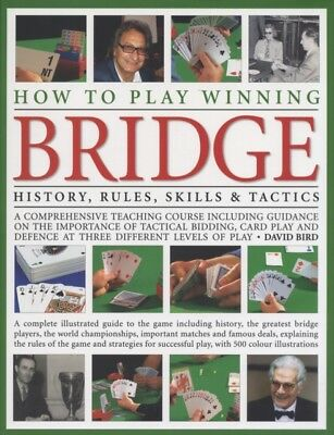 How to Play Winning Bridge: History, Rules, Skills and Tactics (H...