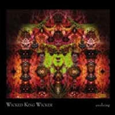 Wicked King Wicker - Evolving NEW CD