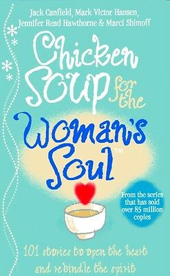 Chicken Soup for the Woman's Soul: Stories to Open the Heart and Rekindle the S.