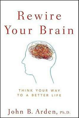 NEW Rewire Your Brain By John B. Arden Paperback Free Shipping