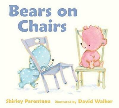 NEW Bears on Chairs By Shirley Parenteau Board Book Free Shipping