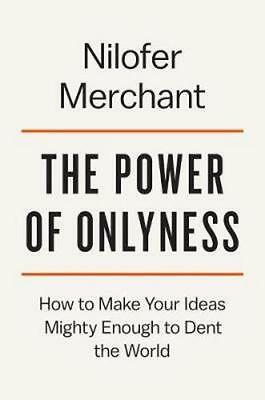 NEW Power Of Onlyness By Nilofer Merchant Hardcover Free Shipping