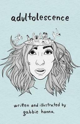 NEW Adultolescence By Gabbie Hanna Paperback Free Shipping