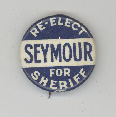 1930s SHERIFF SEYMOUR Political PIN Button PINBACK Badge LOCAL Law CAMPAIGN