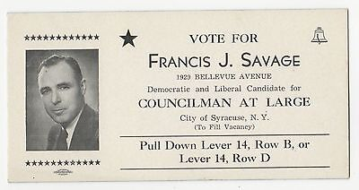 1940s FRANCIS SAVAGE Syracuse New York CAMPAIGN Blotter NY Political POLITICS
