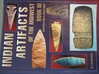 """""""indian Artifacts Of The Midwest"""" Volume Three (1997) By Lar Hothem"""