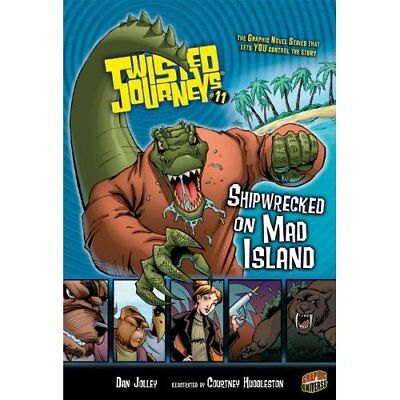 Shipwrecked on Mad Island (Twisted Journeys) - Paperback NEW Jolley, Dan 2009-08