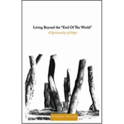 Living Beyond the End of the World: A Spirituality of H - Paperback NEW Swedish,