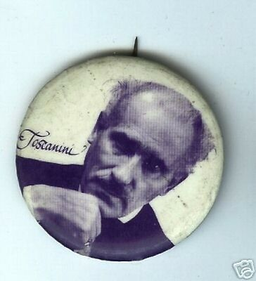 Old dated TOSCANINI pin conductor maestro composer CLASSICAL MUSIC pinback