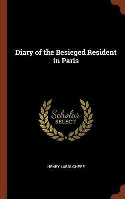 Diary of the Besieged Resident in Paris by Henry Labouchere Hardcover Book Free