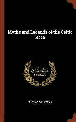 Myths and Legends of the Celtic Race by Thomas Rolleston Hardcover Book Free Shi