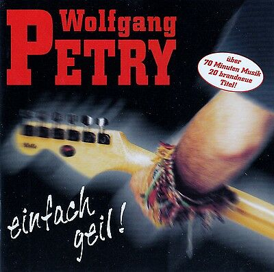 Wolfgang Petry : Einfach Geil! / Cd