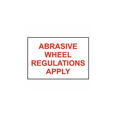 "Pack of Stickers 40x30mm ""Abrasive Wheel Regulations Apply"" (50pk)"