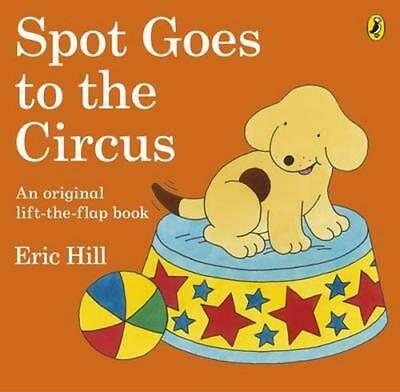 NEW Spot Goes to the Circus By Eric Hill Paperback Free Shipping