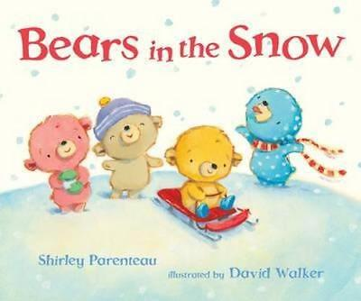 NEW Bears in the Snow By Shirley Parenteau Hardcover Free Shipping