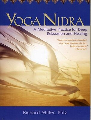 Yoga Nidra: A Meditative Practice for Deep Relaxation and Healing. 9781591797586