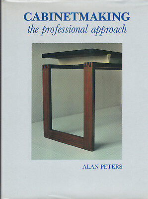 Cabinetmaking The Professional Approach by Alan Peters 1986 Ed HB DJ