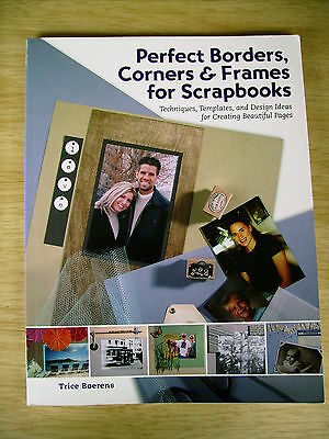 Perfect Borders, Corners & Frames for Scrapbooks~Tech~Templates~Designs~Projects