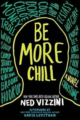 NEW Be More Chill By Ned Vizzini Paperback Free Shipping