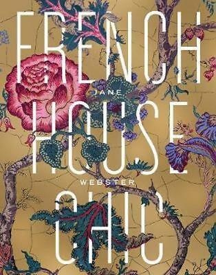 NEW French House Chic By Jane Webster Hardcover Free Shipping