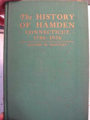 1943 The History Of Hamden Connecticut 1786-1936 Rachel M. Hartley