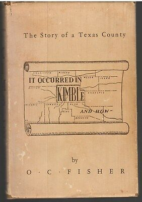1984 Kimble County, Texas Local History & Genealogy by O C Fisher HB, DJ, Signed