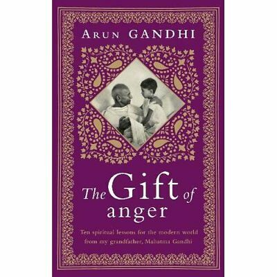 The Gift of Anger - Hardcover NEW Gandhi, Arun