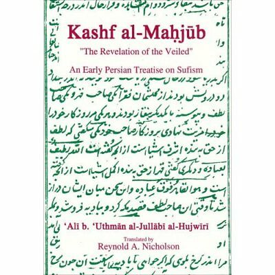 Kashf Al-Mahjub: The Revelation of the Veiled - An Earl - Paperback NEW Nicholso