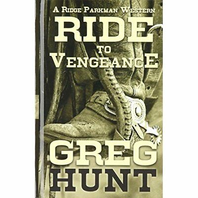 Ride to Vengeance (Ridge Parkman Western) - Hardcover NEW Greg Hunt(Autho 22-Jul