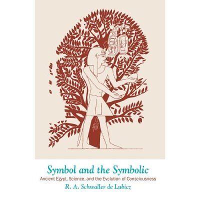 Symbol and the Symbolic: Ancient Egypt, Science and the - Paperback NEW Lubicz,