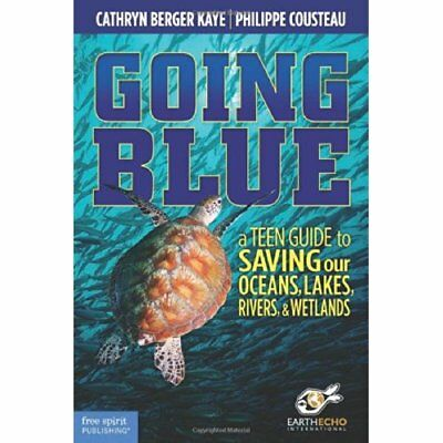 Going Blue: A Teen Guide to Saving Our Oceans & Waterwa - Paperback NEW Berger,