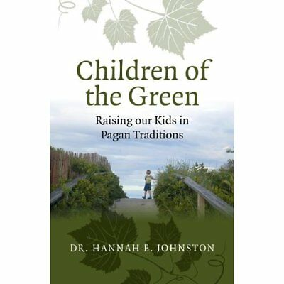 Children of the Green: Raising our Kids in Pagan Tradit - Paperback NEW Dr. Hann