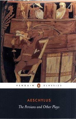 The Persians and Other Plays: The Persians / Prometheus Bound / Seven Against T.