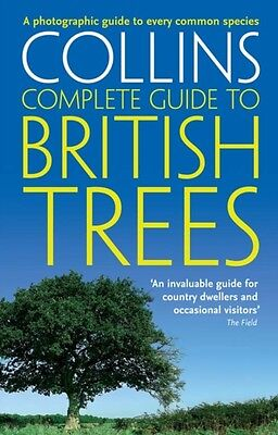 British Trees: A photographic guide to every common species (Collins Complete G.