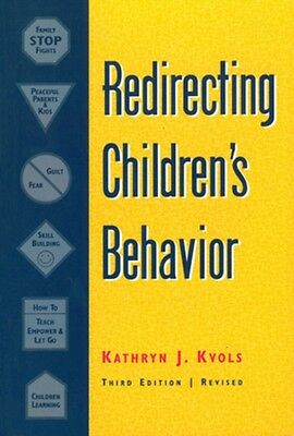 Redirecting Children's Behavior (Paperback), Kvols, Kathryn J., 9781884734304