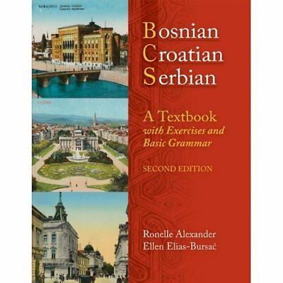 Bosnian, Croatian, Serbian, a Textbook: With Exercises  - Paperback NEW Alexande