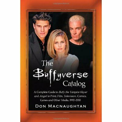The Buffyverse Catalog: A Complete Guide to Buffy the V - Paperback NEW Macnaugh