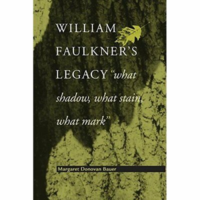 William Faulkner&s Legacy - Paperback NEW Margaret Donova 2008-03-30