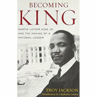 Becoming King: Martin Luther King Jr. and the Making of - Paperback NEW Troy Jac