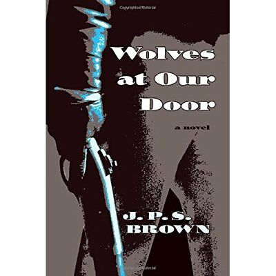 Wolves at Our Door - Paperback NEW J. P. S. Brown( 30-Jul-10