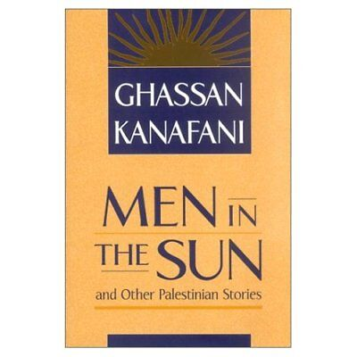 Men in the Sun and Other Palestinian Stories - Paperback NEW Kanafani, Ghass 199
