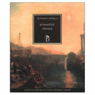 The Broadview Anthology of Romantic Drama (Broadview An - Paperback NEW Cox, Jef